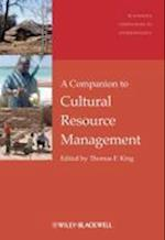A Companion to Cultural Resource Management (Blackwell Companions to Anthropology)