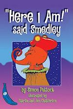 Here I Am! Said Smedley (Banana Storybooks Blue)