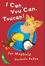 I Can, You Can, Toucan! (Banana Storybooks Green)