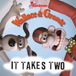It Takes Two (Wallace & Gromit)