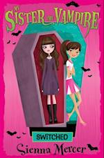 Switched (My Sister the Vampire, nr. 1)