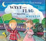 Wave the Flag and Blow the Whistle af Andrew Gordon, Ronda Armitage