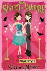 My Sister the Vampire 8: Star Style (My Sister the Vampire, nr. 8)