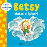 Betsy Makes a Splash (Betsy First Experiences)