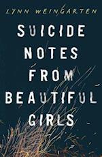 Suicide Notes from Beautiful Girls af Lynn Weingarten