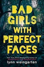 Bad Girls with Perfect Faces af Lynn Weingarten