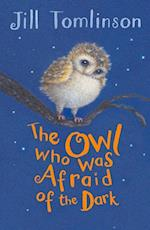The Owl Who Was Afraid of the Dark (Jill Tomlinsons Favourite Animal Tales)