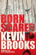 Born Scared af Kevin Brooks