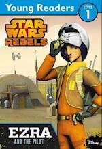 Star Wars Rebels: Ezra and the Pilot (Star Wars Rebels)
