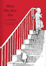 Now We Are Six (Winnie the Pooh Classic Editions)