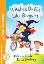 Witches Do Not Like Bicycles (Reading Ladder Level 2)