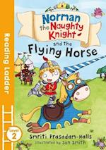 Norman the Naughty Knight and the Flying Horse (Reading Ladder Level 2)
