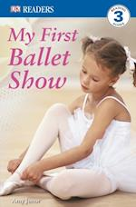 My First Ballet Show (DK Readers. Level 3)