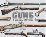 Guns A Visual History