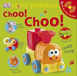 Bog, papbog Noisy Peekaboo! Choo! Choo! af D K