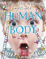 Little Brainwaves Investigate Human Body (Brainwaves)