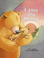 I Love You Mommy (I Love…)
