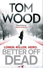 Better Off Dead af Tom Wood