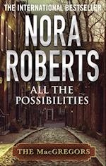 All The Possibilities af Nora Roberts