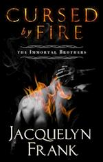 Cursed By Fire (The Immortal Brothers)