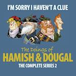 I'm Sorry I Haven't a Clue: The Doings of Hamish and Dougal: The Complete Series 2