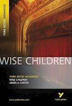 Wise Children: York Notes Advanced (York Notes Advanced)