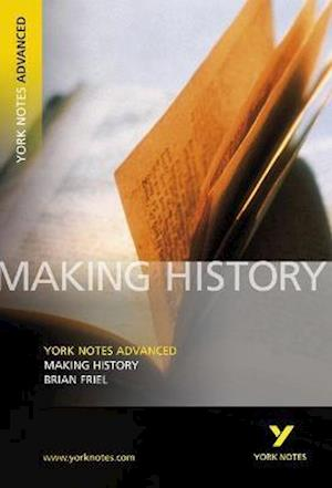 Making History: York Notes Advanced everything you need to catch up, study and prepare for 2021 assessments and 2022 exams