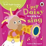 In the Night Garden: Upsy Daisy Wants to Sing (In the Night Garden, nr. 40)
