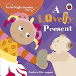 In the Night Garden: A Lovely Present (In the Night Garden, nr. 136)