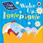 In the Night Garden: Wake Up, Igglepiggle (In the Night Garden, nr. 153)