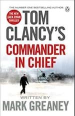 Tom Clancy's Commander-in-Chief af Mark Greaney