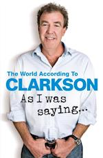 As I Was Saying . . . (The World According to Clarkson)