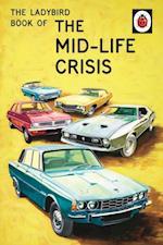 Ladybird Book of the Mid-Life Crisis (Ladybird Books for Grown Ups)