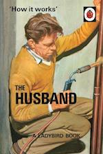How it Works: The Husband (Ladybird Books for Grown Ups)