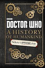 Doctor Who: A History of Humankind: The Doctor's Official Guide (Doctor Who)