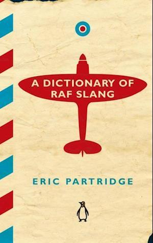 Bog, hardback A Dictionary of RAF Slang af Eric Partridge
