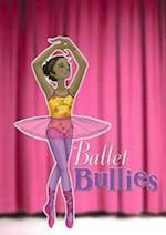 Ballet Bullies af Emma Carlson Berne
