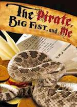 Pirate, Big Fist and Me (School Mysteries)