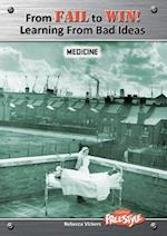 Medicine (Raintree Freestyle: From Fail to Win: Learning from Bad Ideas)