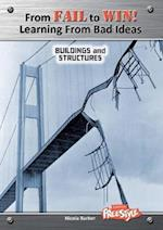 Buildings and Structures (Raintree Freestyle: From Fail to Win: Learning from Bad Ideas)