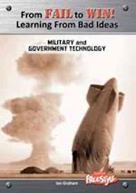 Military and Government Technology (Freestyle: From Fail to Win: Learning from Bad Ideas)