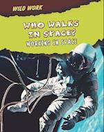 Who Walks in Space? (Read Me!: Wild Work)