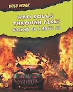 Who Rolls Through Fire? (Read Me!: Wild Work)