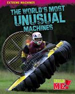 The World's Most Unusual Machines (Read Me!: Extreme Machines)