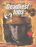 The Deadliest Jobs on Earth (World's Deadliest)