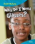 Why do I need Glasses? (Inside My Body)