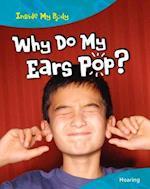 Why do my Ears Pop? (Inside My Body)