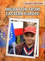 Migration from Eastern Europe (Raintree Perspectives: Children's True Stories: Migration)