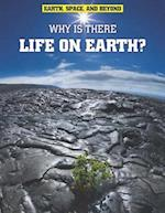 Why Is There Life on Earth? (Raintree Freestyle: Earth, Space, and Beyond)
