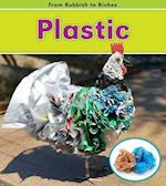 Plastic (Read and Learn: From Rubbish to Riches)
